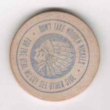 Dont Take Wooden Nickels Indian In Headdress Depicted For The